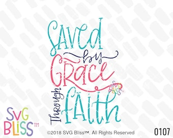 Saved By Grace SVG & DXF Cut File for Cricut Explore and Silhouette Cameo, Grace, Faith, Christian Bible Verse Scripture Art Download