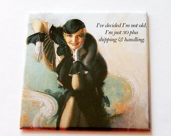 Aging Magnet, magnet, I'm not old, Fridge magnet, Gift for her, Funny magnet, Humor, Woman Aging, Funny Birthday Gift (5589)