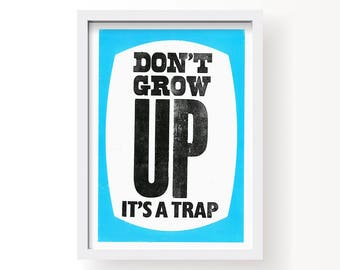 Don't Grow Up A4 letterpress print
