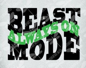 Beast Mode Alway On/ SVG Cut Files For Cricut, Silhouette / Instant Download
