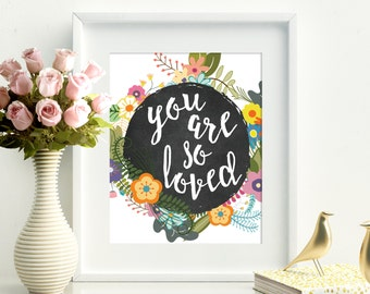 You Are So Loved Blackboard Chalk Floral Flowers Nusery Home Typography 8x10 Wall Art Decor Print Digital Download