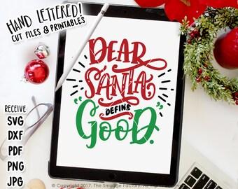 Dear Santa SVG Cut File, Christmas SVG, Define Good Cut File, Hand Lettered Drawing, Silhouette Download, Cricut Cutting File, Diy Sign