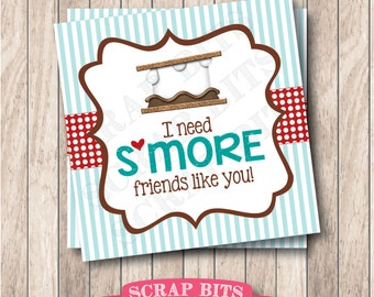 Instant Download . Printable I Need S'more Friends Like You Tags, Printable S'more Favor Tags