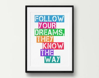 Follow Your Dreams, They Know The Way Art, Inspirational Quote, Motivational Quote, Printable Wall Decor