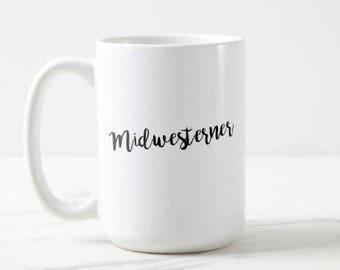 Midwesterner | Adventure | Explore | Midwest | Hometown | OVERSIZED Mug