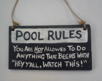 Pool Rules Hey Y'all WATCH THIS Funny Small Wood sign, Funny Wall Decor, Wood Sayings Sign, Wood Quotes Sign, Poolhouse Pool House Sign