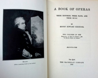 A Book of Operas, Krehbiel, Histories, Plots and Music, two volumes in one, Illustrated, 1943