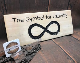 HAND CARVED/Laundry Room Wooden Sign/Cedar Wood Sign/Hand Routed Sign/Infinity Sign/Wood Sign with Saying