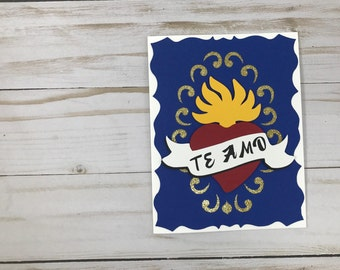 Te amo, Amor, Mexican heart, Mexican Greeting card, spanish, tarjeta, Handmade card.