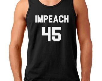 Men's Tank Top - Impeach 45 T-Shirt - Anti Donald Trump Tee - Protest Political Shirt - President Resist