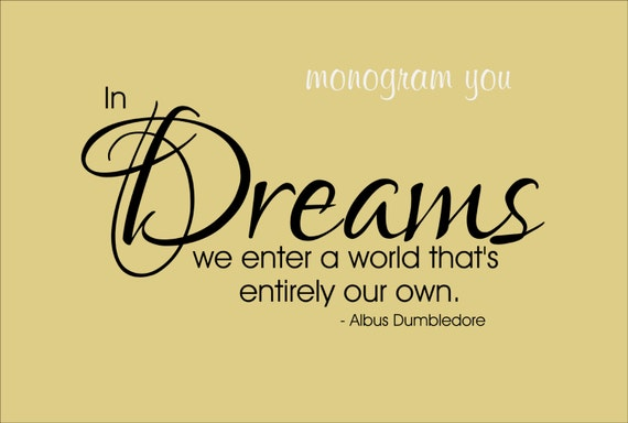 Harry Potter Quote Wall Decal \'In Dreams we enter a world