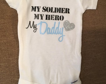 My Soldier, My Hero, My Daddy Baby Onesie