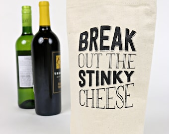 Wine Tote - Recycled Cotton Canvas - Break Out the Stinky Cheese