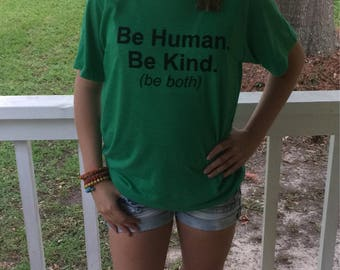 SALE - Today ONLY - 16 Dollars - Graphic Tee Shirt -  Human Kind - Be Human Be Kind Be Both