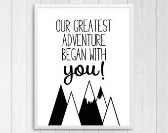 Printable Art, Our Greatest Adventure, Nursery Wall Decor, Wall Art, Kid Print Art, Nursery Room Decor, Baby Gift, Black & White Nursery Art