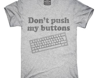 Don't Push My Buttons T-Shirt, Hoodie, Tank Top, Gifts