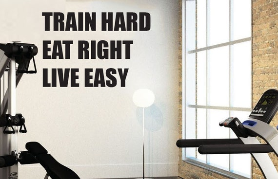 Train hard eat right live easy home gym wall art vinyl decal