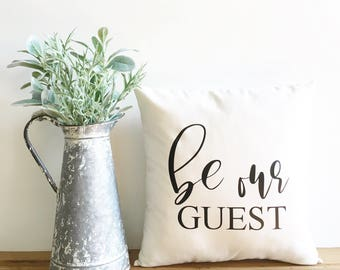 be our guest pillow, farmhouse pillow cover, fixer upper decor, farmhouse style, typography pillow,  guest room decor, housewarming gift