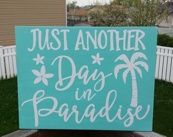 Just Another Day In Paradise, Wood Sign, beach sign, beach decor, home decor