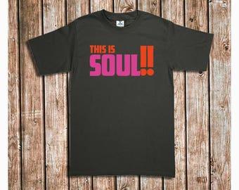 This is Soul! T-Shirt - S to 2XL - Soul Atlantic Funk Retro Vintage Aretha Otis LP DJ Northern Soul Turntable Music Atco Vinyl Record