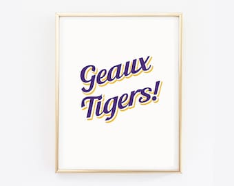 LSU Geaux Tigers Print | LSU Print | Louisiana Art | LSU Wall Art | Louisiana State University | Baton Rouge Gift