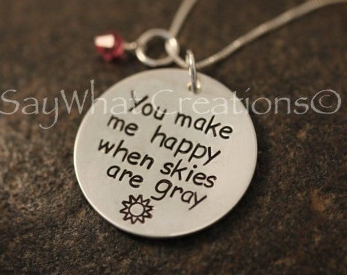 "Sterling Silver Hand Stamped Necklace ""You make me happy when skies are gray..."" Mothers Necklace"