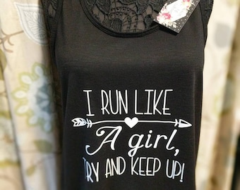 I Run Like a Girl, Try and Keep Up!