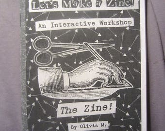 Let's Make a Zine! An Interactive Workshop: The Zine!