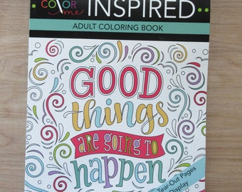 Color Me Inspired Adult Coloring Book Good Things Are Going To Happen