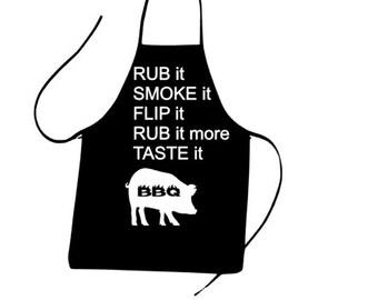 Rub It. Smoke It. Flip It. Rub It More. Taste It. Apron. BBQ Apron