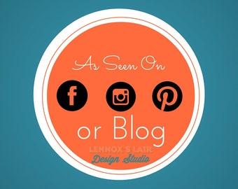 As Seen On- Facebook, Instagram, Pinterest or Blog