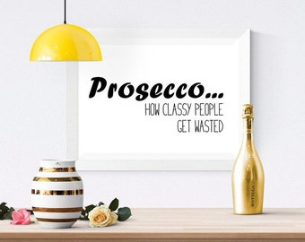 SVG File, svg files, Commercial, Prosecco SVG , 'Prosecco.. how classy people get wasted' SVG, Cutting File, Cricut Instant download