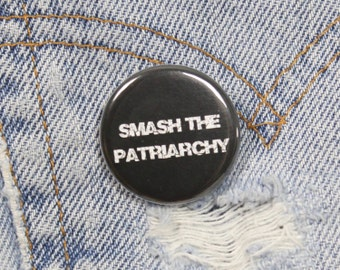 Smash The Patriarchy 1.25 Inch Pin Back Button Badge