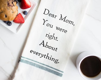 Gift for Mom - Funny Kitchen Towels - Funny Hand Towels - Tea Towels - Dish Towel - Funny Mothers Day Gift -for- Mom Was Right - Dear Mom