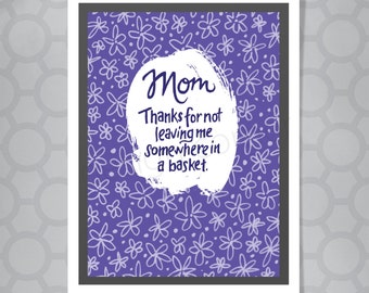 Mom Thanks Birthday or Mother's Day Funny Illustrated Hand Lettered Card