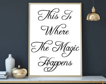 This is where the magic happens typography, home decor, printable art, housewarming gift