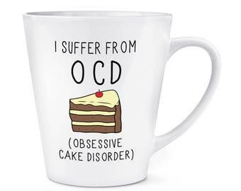 I Suffer From Obsessive Cake Disorder OCD 12oz Latte Mug Cup