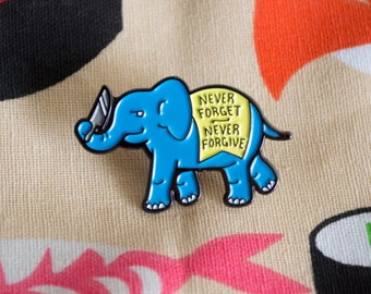 Elephant - Never Forget, Never Forgive Enamel Pin / Lapel Pin / Jewelry / Badge