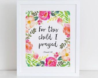 For this Child i Prayed Samuel 1:27 Bible Verse Motivational Printable Art Print,  Instant Download,  Printable Home Decor, Digital Art