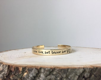 Love Her But Leave Her Wild Hand Stamped Cuff Bracelet, Hand Stamped Jewelry, Hand Stamped Bracelet