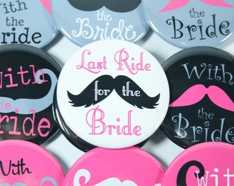 12 Bridesmaid Buttons, Bachelorette Party Buttons, Mustache Buttons