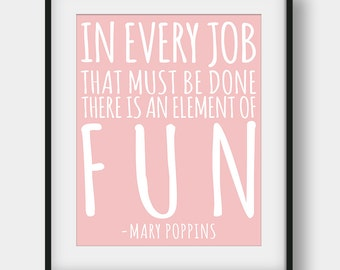 60% OFF Mary Poppins Quote, In Every Job That Must Be Done There Is