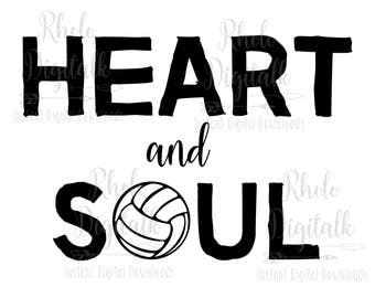 Heart and soul volleyball-Instant digital download