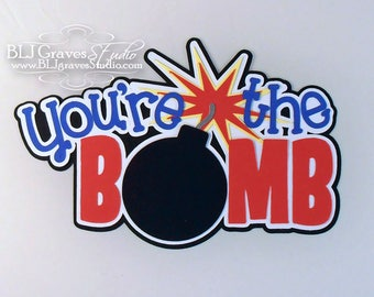 Premade Paper Piece Title Die Cut for Scrapbook Page You're The Bomb Dad Father's Day Handmade 53