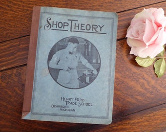 1934 Shop Theory Henry Ford Trade School Dearborn Michigan, Henry Ford Trade School Shop Theory Department, 1934 Henry Ford Technical Book