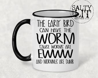 Early Bird Gets Worm Black Handle 11oz 15oz white black funny coffee mug, morning person, gift for her, funny quotes mug, funny sayings, cup