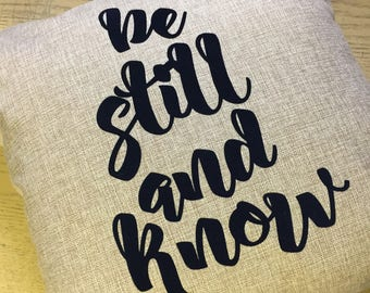 Be Still and Know Custom Pillow Cover-New! 18x18 in size