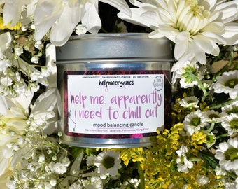 Soy Wax Candle Balancing Hand Poured , ideal for meditation   made with organic essential oils - help me, apparently i need to chill out