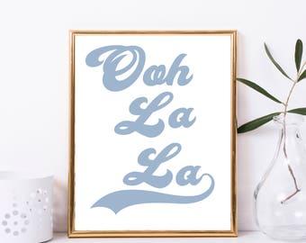 Ooh La La Art Print, Modern Poster Print, Dorm Decor, Apartment Decor, Gift for Men, Gift for Women, Home Decor, Wall Art, Print [WA108A]