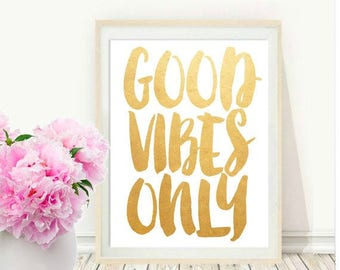Good Vibes Only, Good Vibes Print, Printable Art, Inspirational Print, Motivational Print, Inspiring Quote, Instant Download, Wall Decor